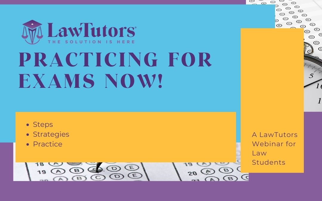 LawTutors Practicing for Exams Now webinar graphic title