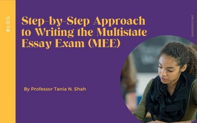 Step-by-Step Approach to Writing the Multistate Essay Exam (MEE)